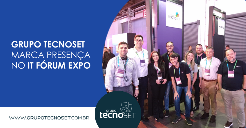 Grupo-Tecnoset-marca-presenca-no-IT-Forum-Expo